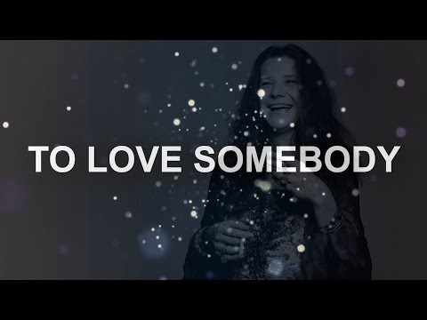 Janis Joplin - To Love Somebody lyrics
