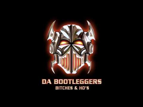 Da Bootleggers - Bitches & Ho's (Coke In My Nose) [HQ/HD]