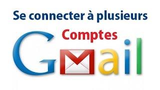 Se connecter à plusieurs comptes Gmail (Multicomptes Gmail)