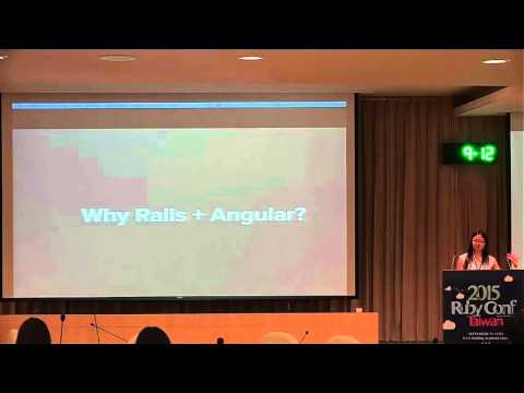 RubyConf Taiwan-2015 Day2 R2 07 Judy Tuan:Make Your Rails App more Interactive with Angular