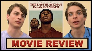 The Last Black Man in San Francisco - Movie Review