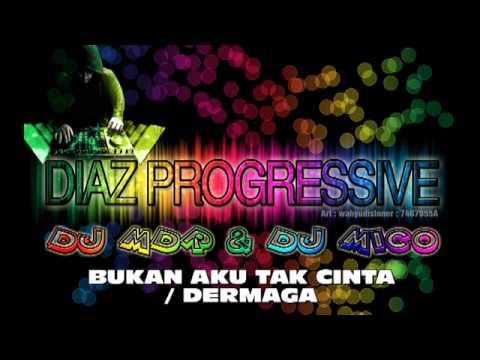 DJ Dermaga / Bukan Aku Tak Cinta MIX KN7000 BY DJ MDR SWISS - DIAZ PROGRESSIVE