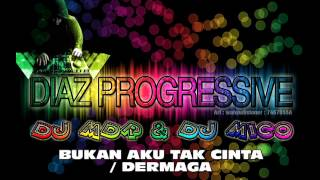 DJ Dermaga / Bukan Aku Tak Cinta MIX 2015 - DIAZ PROGRESSIVE