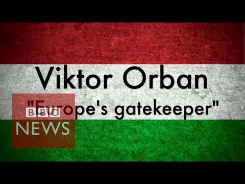 Hungary PM Viktor Orban - 'Europe's Gatekeeper?' 60 seconds - BBC News