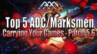 Top 5 ADC/Marksmen - Patch 5.6 - League of Legends