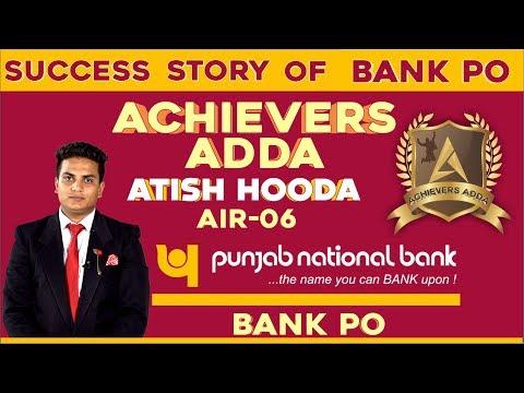 Achievers Adda - Success Story Of Atish Hooda IBPS PO (AIR- 06) - (Punjab National BANK PO)