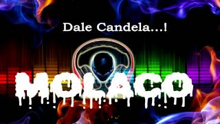 Molaco - Dale Candela - Musica Electrónica