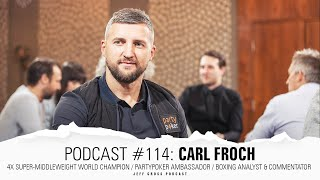 Podcast #114: Carl Froch / 4x Super-Middleweight World Champion  / partypoker ambassador