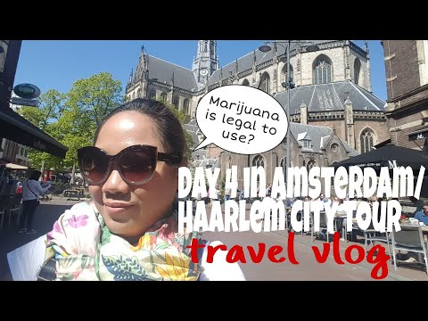 Travel Vlog:Day 4 in Amsterdam|Marijuana is Legal to use?|Haarlem City Tour