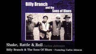 Shake, Rattle & Roll - Billy Branch and The Sons Of Blues