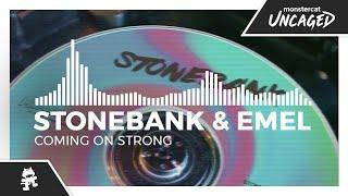 Stonebank & EMEL - Coming On Strong [Monstercat Release]