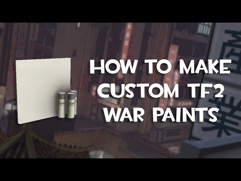 How To Make Custom TF2 Warpaints