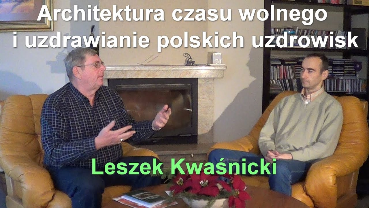 Architektura czasu wolnego  i uzdrawianie polskich uzdrowisk - Leszek Kwaśnicki