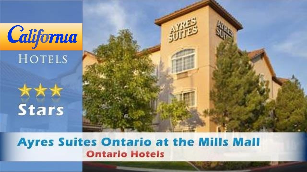 ayres suites ontario at the mills mall ontario hotels