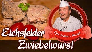 Eichsfelder Zwiebelwurst selber machen - Wurst selber machen - Opa Jochen´s Rezept