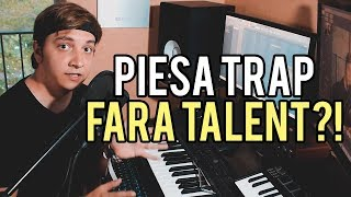 CUM SA FACI O PIESA TRAP DE 1 IN TRENDING FARA TALENT