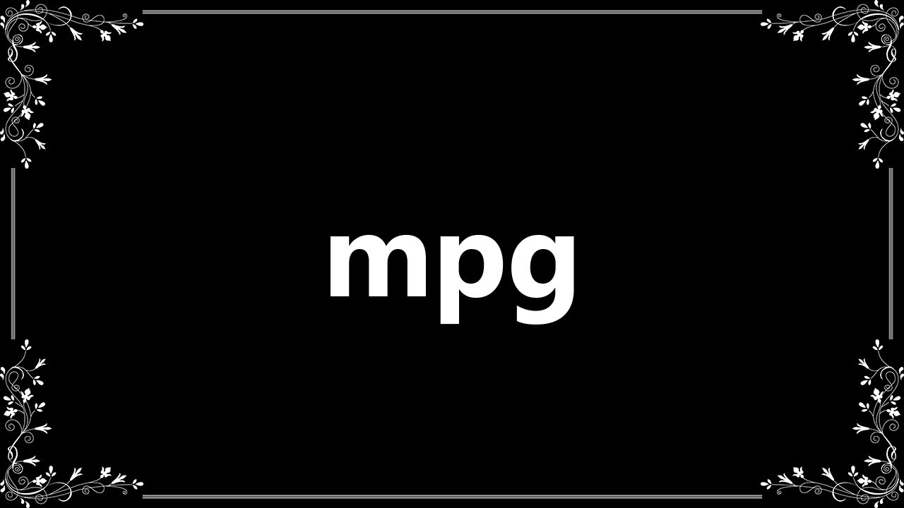 Mpg Meaning And How To Ounce