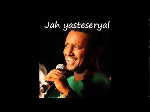 Yasteseryal by Tewodros Kassahun with Subtitles (Transliteration)