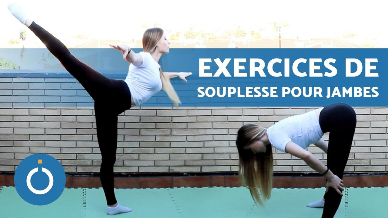 Exercices Pour Gagner En Souplesse Dans Les Jambes Youtube