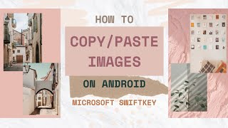 How To Copy / Paste Image on Android   Microsoft Swiftkey screenshot 3