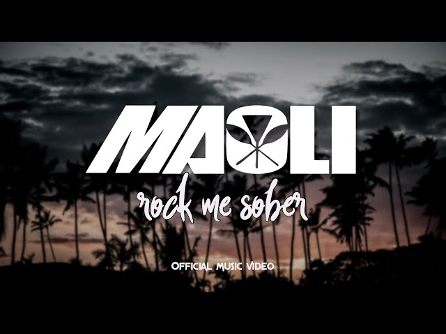 Maoli - Rock Me Sober (Official Music Video)