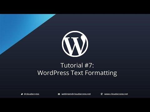 Tutorial #7: WordPress Text Formatting