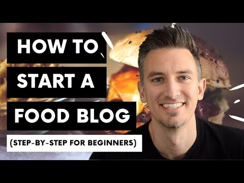 How to Start a Food Blog in 2019 - Step by Step for Beginners