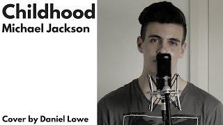 """CHILDHOOD"" - Michael Jackson // Cover by Daniel Lowe"