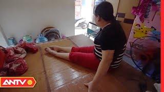 Xót xa thiếu nữ bị bán sang Trung Quốc làm phục vụ đến bại liệt nửa người | NGM | ANTV