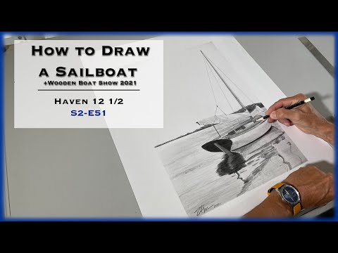 How to Draw a Sailboat + Wooden Boat Show, S2-E51