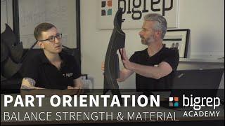 Optimizing Part Orientation: Improving Strength and Minimizing Supports – BigRep Academy