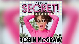 I've Got A Secret with Robin McGraw