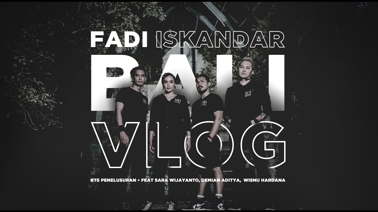BTS Penelusuran Bali feat. Sara Wijayanto, Demian Aditya & Wisnu Hardana | Fadi Vlog