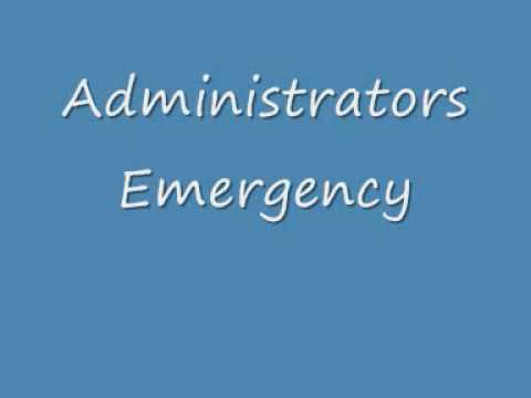 Administrators Emergency