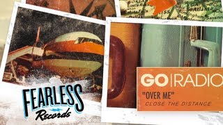 Repeat youtube video Go Radio -  Over Me (Track 10)