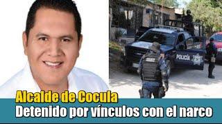 Arrestan una vez más al alcalde de Cocula y lo vinculan al narco