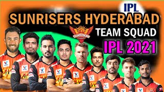 IPL 2021 Sunrisers Hyderabad Full Squad | SRH Team Players List 2021 | SRH Team 2021 Probable squad