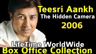 Sunny Deol TEESRI AANKH 2006 Bollywood Movie LifeTime WorldWide Box Office Collection Rating