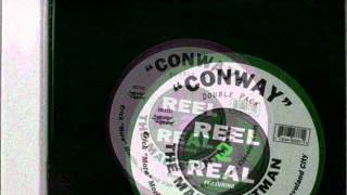 Reel 2 Real - Conway (Erick