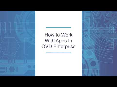 How to Work With Apps in OVD Enterprise