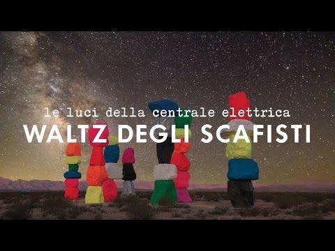 WALTZ DEGLI SCAFISTI | Le luci della centrale elettrica | TERRA