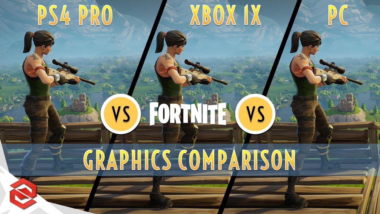 Fortnite Battle Royale - XBox One X vs PC vs PS4 Pro ... Xbox One X Vs Ps4 Graphics