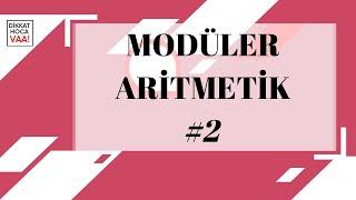 Modüler Aritmetik Soru Tipleri / Modüler Aritmetik 2