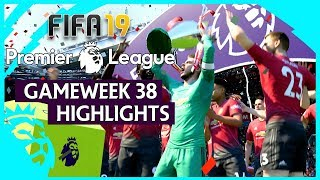 The Final Day! | FIFA 19 Premier League Gameweek 38 Highlights