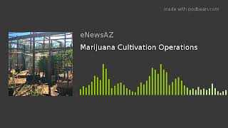 Marijuana Cultivation Operations