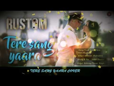 tere-sang-yaara-studio-cover- -bharat-mehrotra- -rustam- akshay-kumar-&-ileana-d'cruz- 
