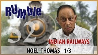 Rumble.52: Noel Thomas - Indian Railways were managed by Anglo Indians - 1/3