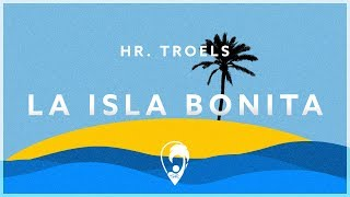 Hr. Troels - La Isla Bonita (Lyric Video)