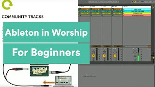 For Beginners: Ableton Live in Worship
