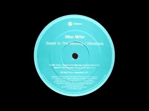 (1999) Alton Miller - Sweet In The Morning [Rubadub Mix]